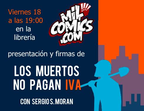 Los muertos no pagan IVA, Sergio S. Morán, firmas
