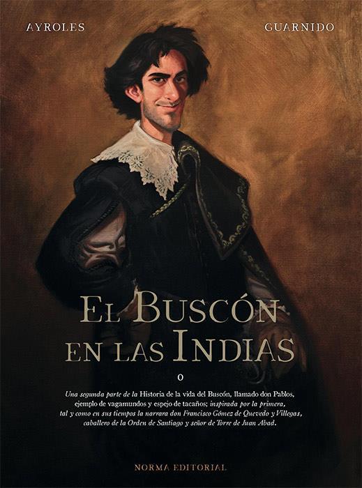El Buscón en las Indias, Juanjo Guarnido, Norma Editorial